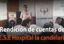 Rendición de cuentas de la E.S.E Hospital la Candelaria a los usuarios.